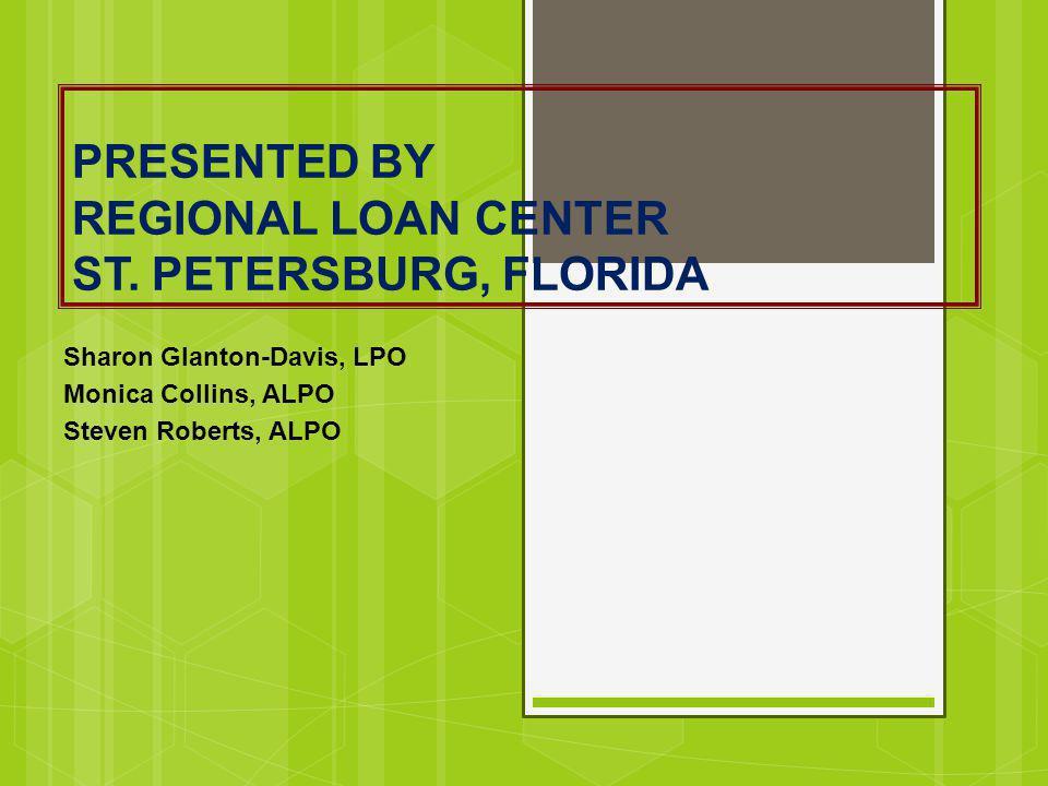 PRESENTED BY REGIONAL LOAN CENTER ST. PETERSBURG, FLORIDA