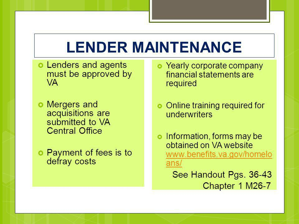 LENDER MAINTENANCE Lenders and agents must be approved by VA