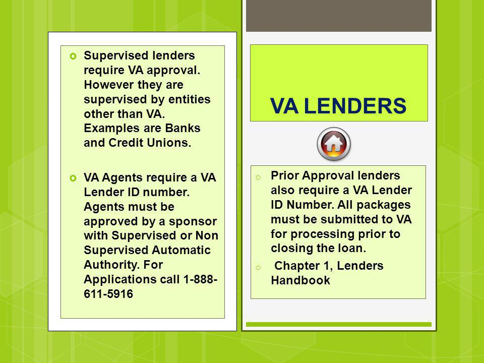Supervised lenders require VA approval