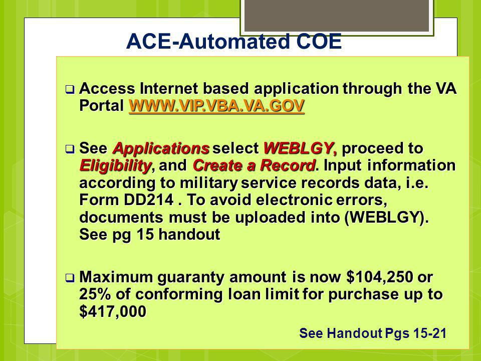 ACE-Automated COE Access Internet based application through the VA Portal WWW.VIP.VBA.VA.GOV.