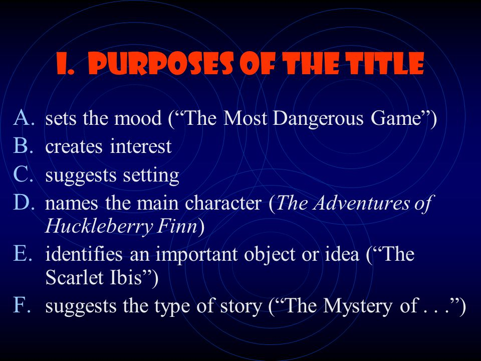 I. Purposes of the Title sets the mood ( The Most Dangerous Game )