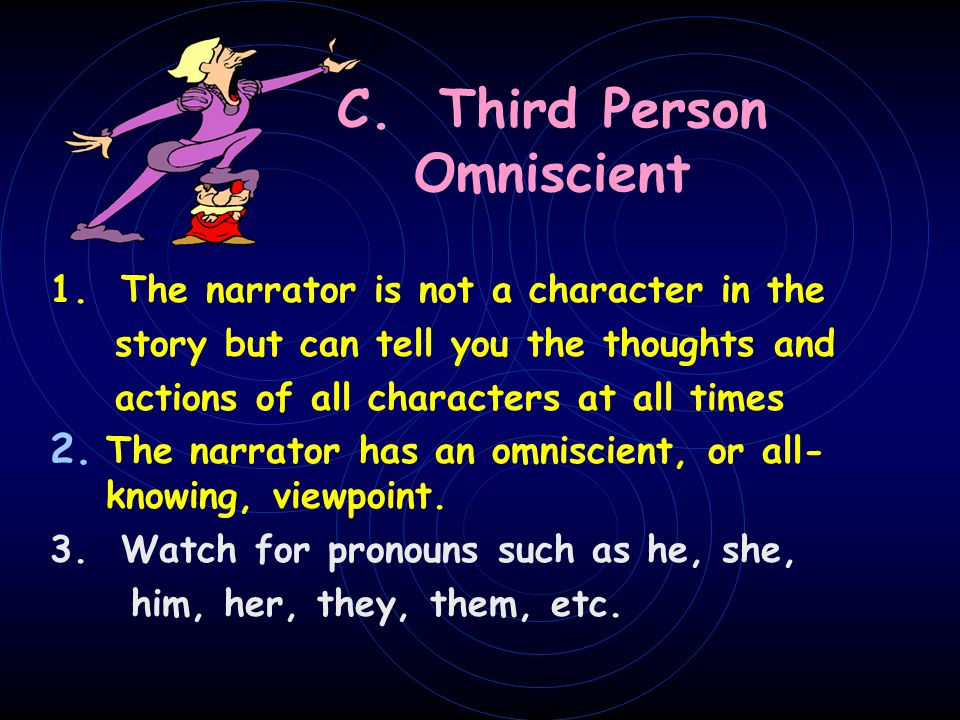 C. Third Person Omniscient
