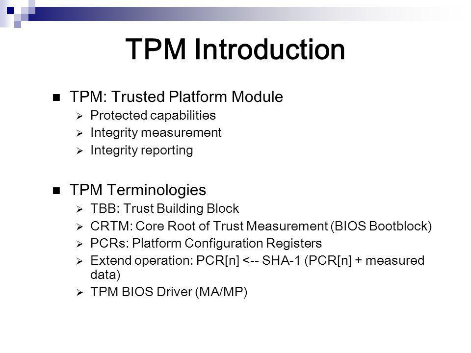 TPM Introduction TPM: Trusted Platform Module TPM Terminologies