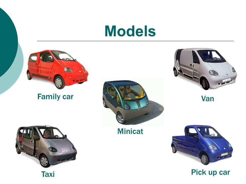 Models Family car Van Minicat Pick up car Taxi