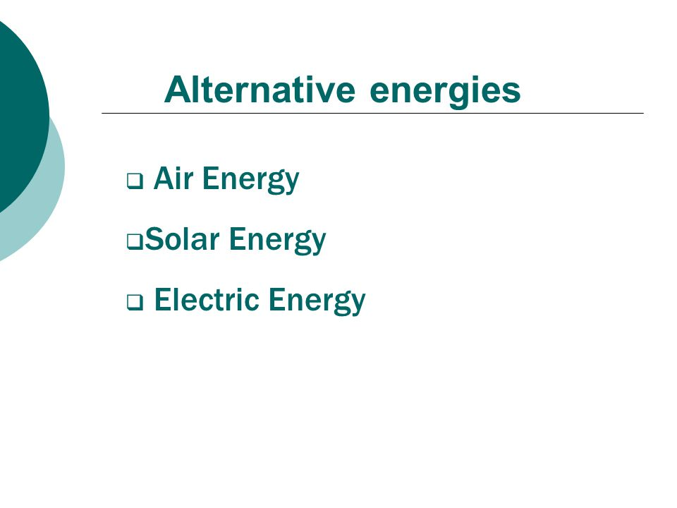 Alternative energies Air Energy Solar Energy Electric Energy