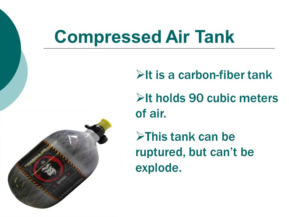 Compressed Air Tank It is a carbon-fiber tank