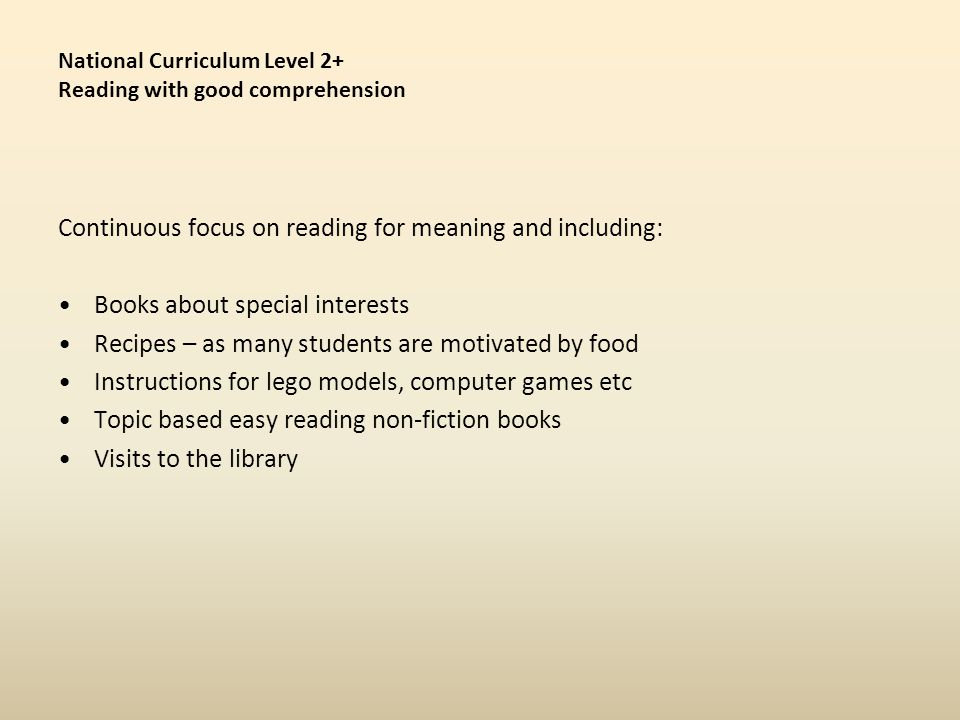 National Curriculum Level 2+ Reading with good comprehension