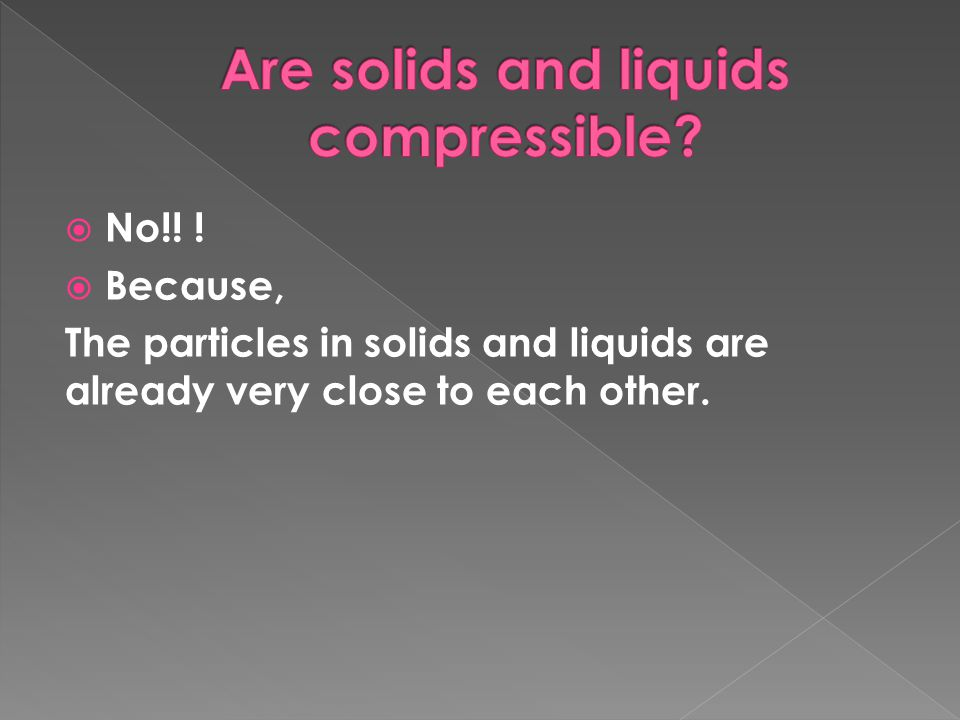Are solids and liquids compressible