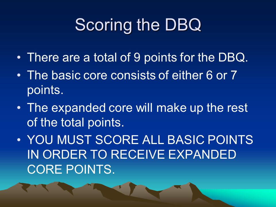 Scoring the DBQ There are a total of 9 points for the DBQ.