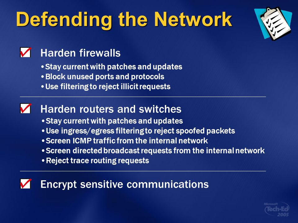 Defending the Network Harden firewalls Harden routers and switches