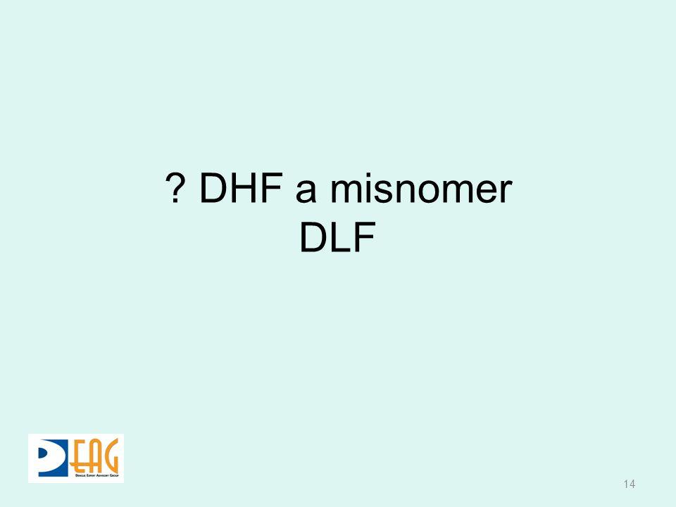 DHF a misnomer DLF
