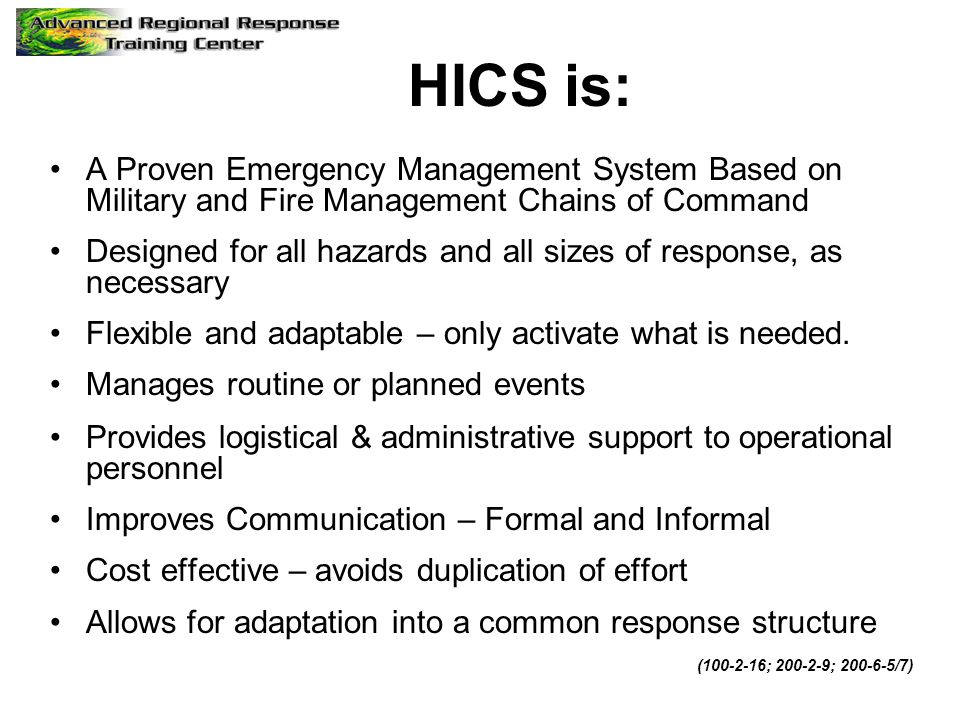 HICS is: A Proven Emergency Management System Based on Military and Fire Management Chains of Command.