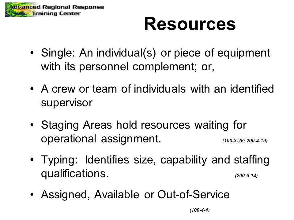 Resources Single: An individual(s) or piece of equipment with its personnel complement; or,