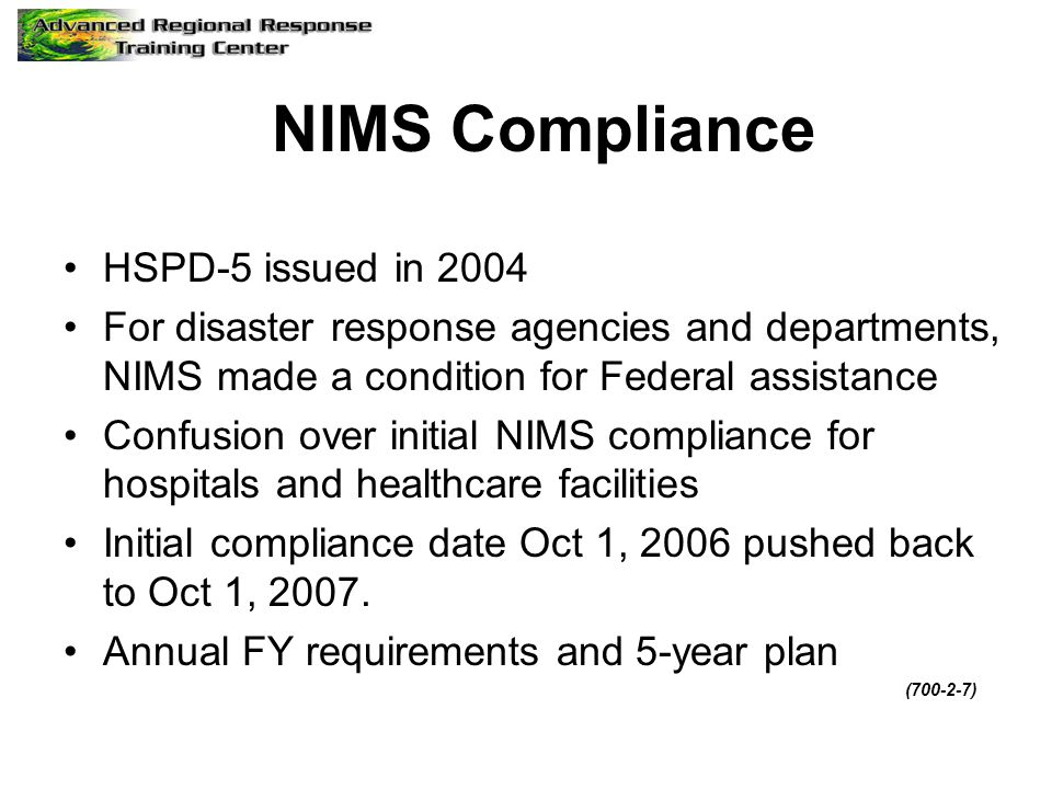 NIMS Compliance HSPD-5 issued in 2004
