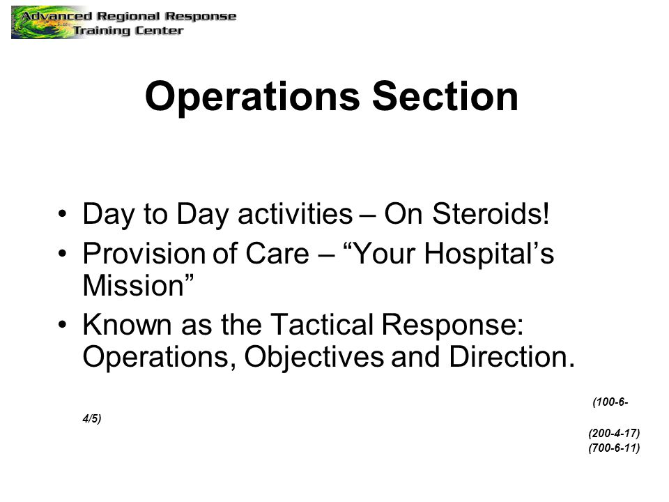 Operations Section Day to Day activities – On Steroids!