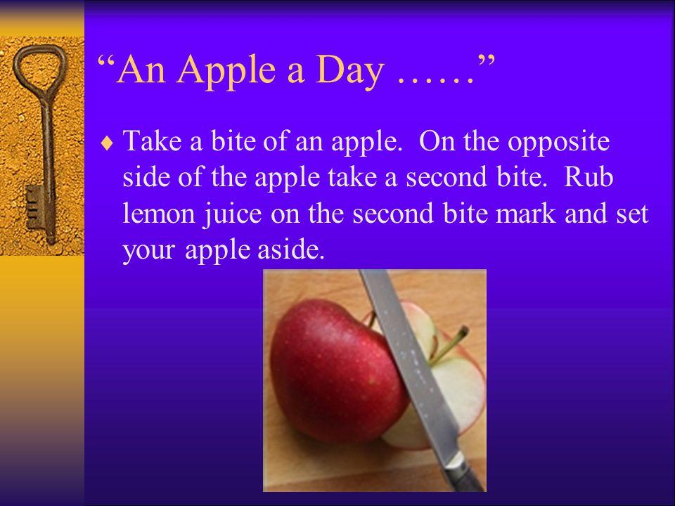 An Apple a Day ……