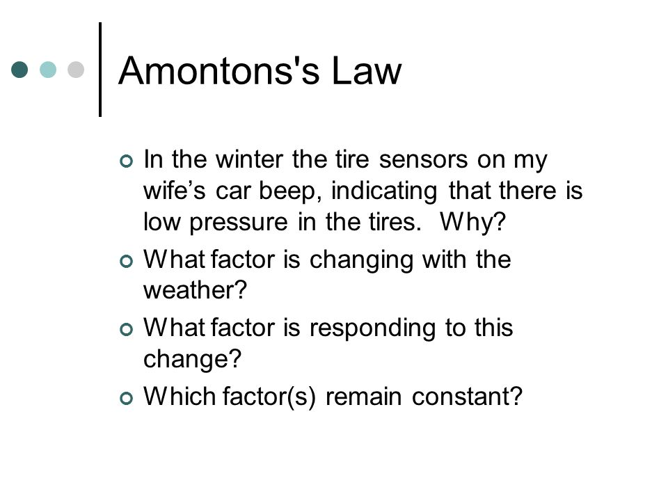 Amontons s Law In the winter the tire sensors on my wife's car beep, indicating that there is low pressure in the tires. Why
