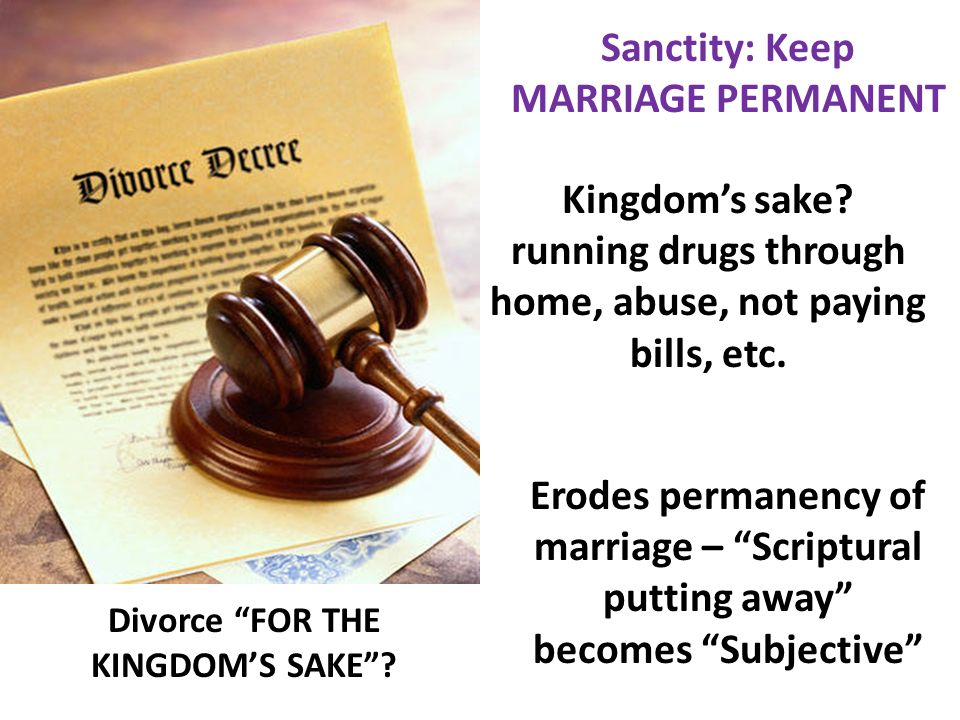Sanctity: Keep MARRIAGE PERMANENT Divorce FOR THE KINGDOM'S SAKE