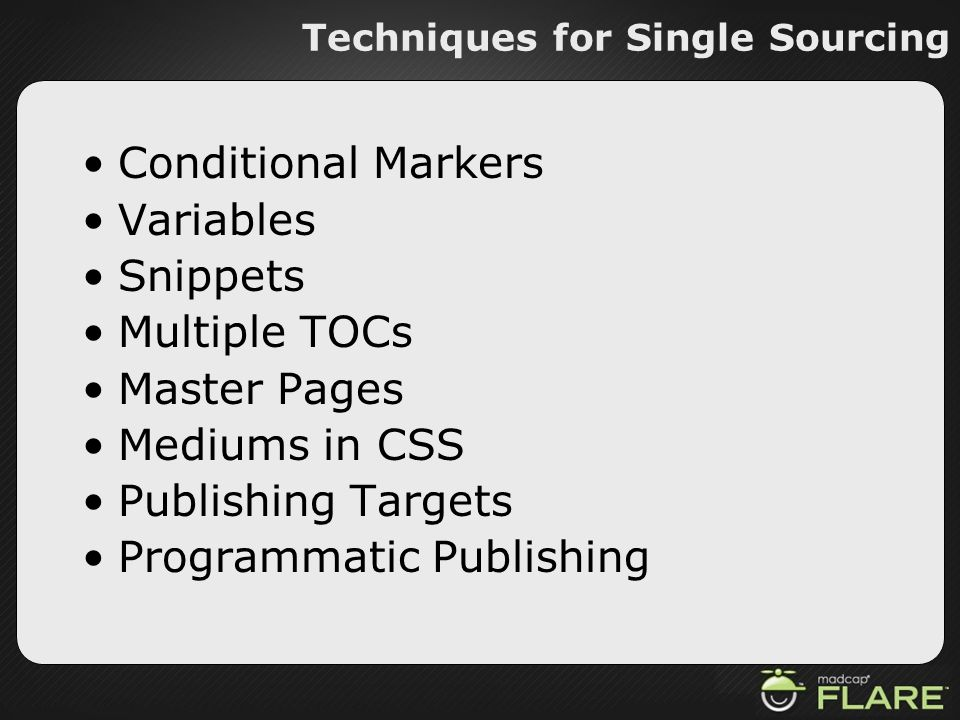 Techniques for Single Sourcing