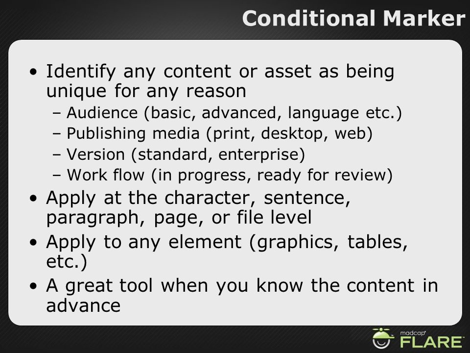 Conditional MarkerIdentify any content or asset as being unique for any reason. Audience (basic, advanced, language etc.)