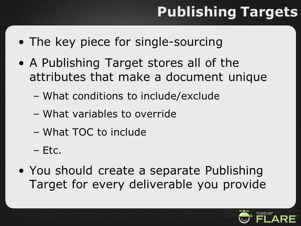 Publishing Targets The key piece for single-sourcing