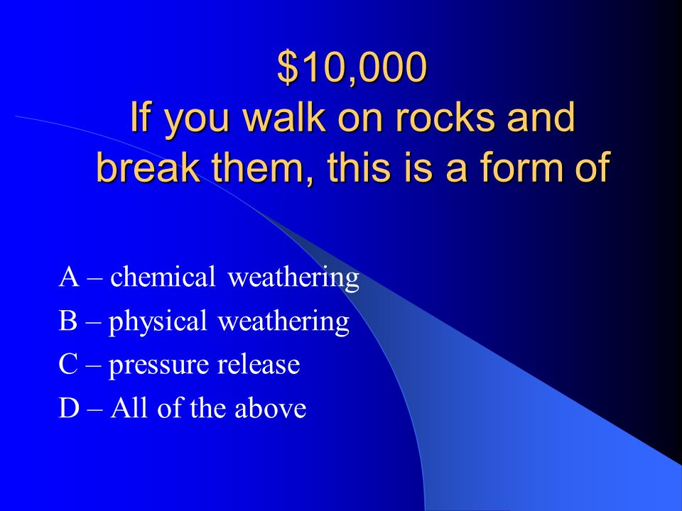 $10,000 If you walk on rocks and break them, this is a form of