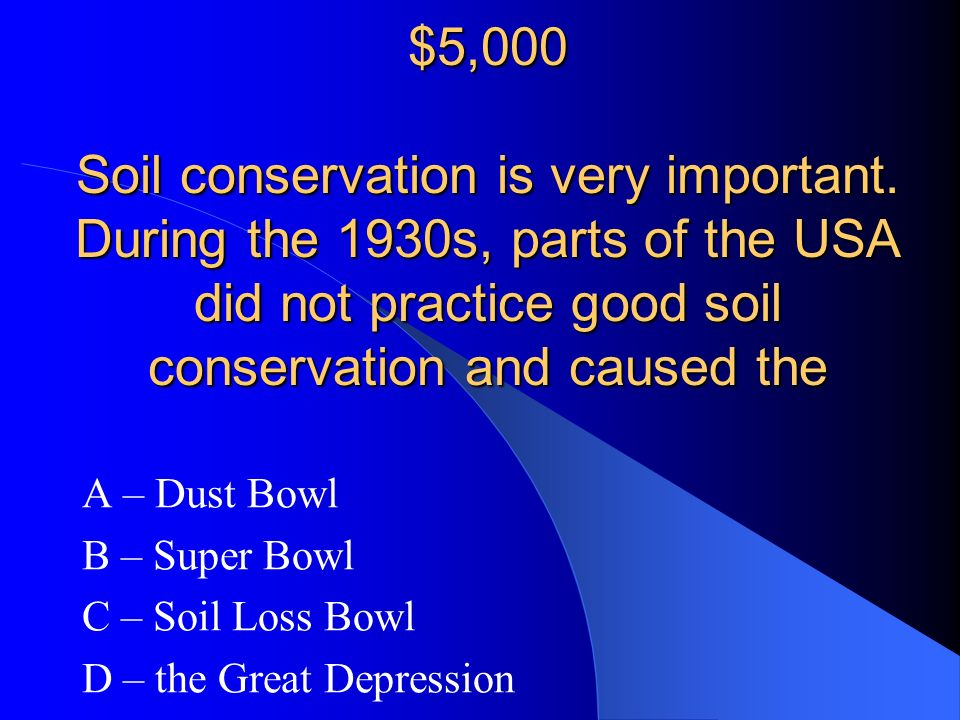 $5,000 Soil conservation is very important