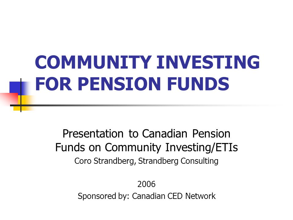 COMMUNITY INVESTING FOR PENSION FUNDS