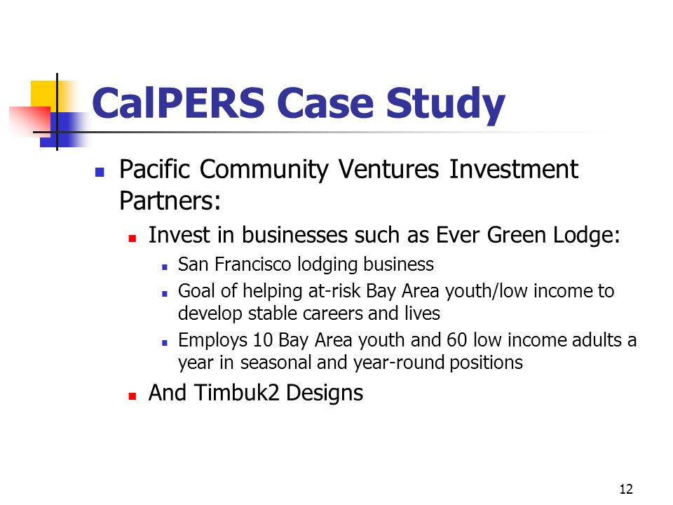 CalPERS Case Study Pacific Community Ventures Investment Partners: