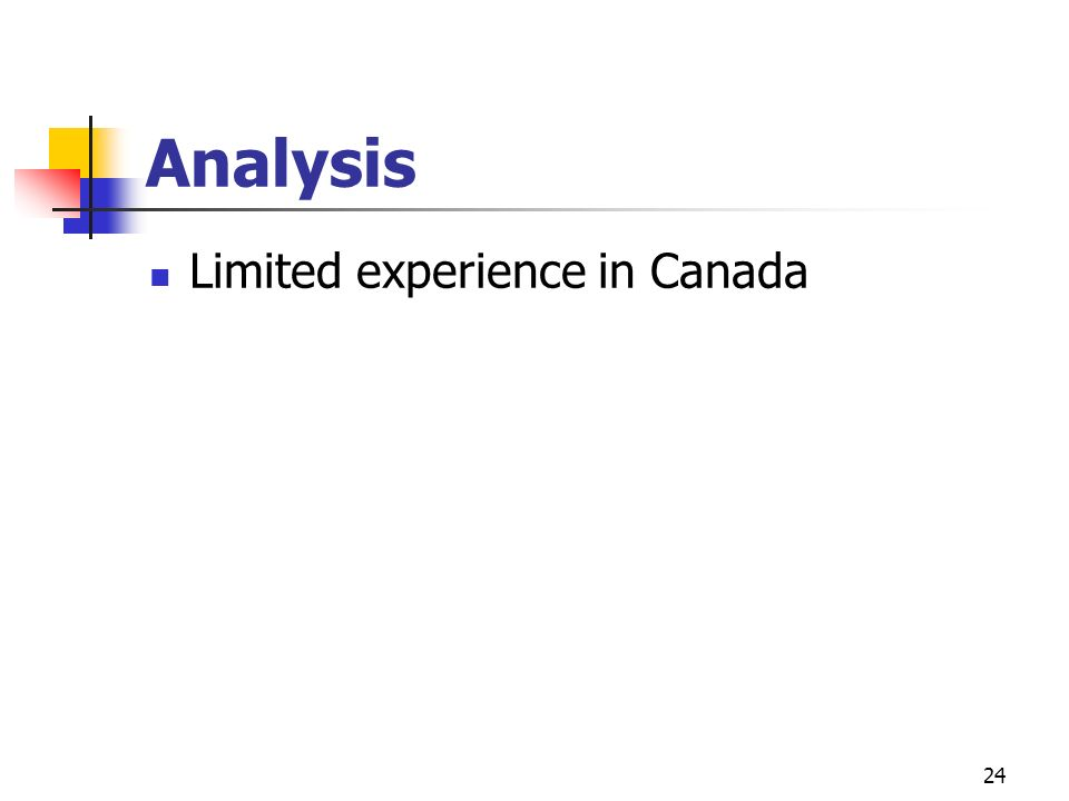 Analysis Limited experience in Canada
