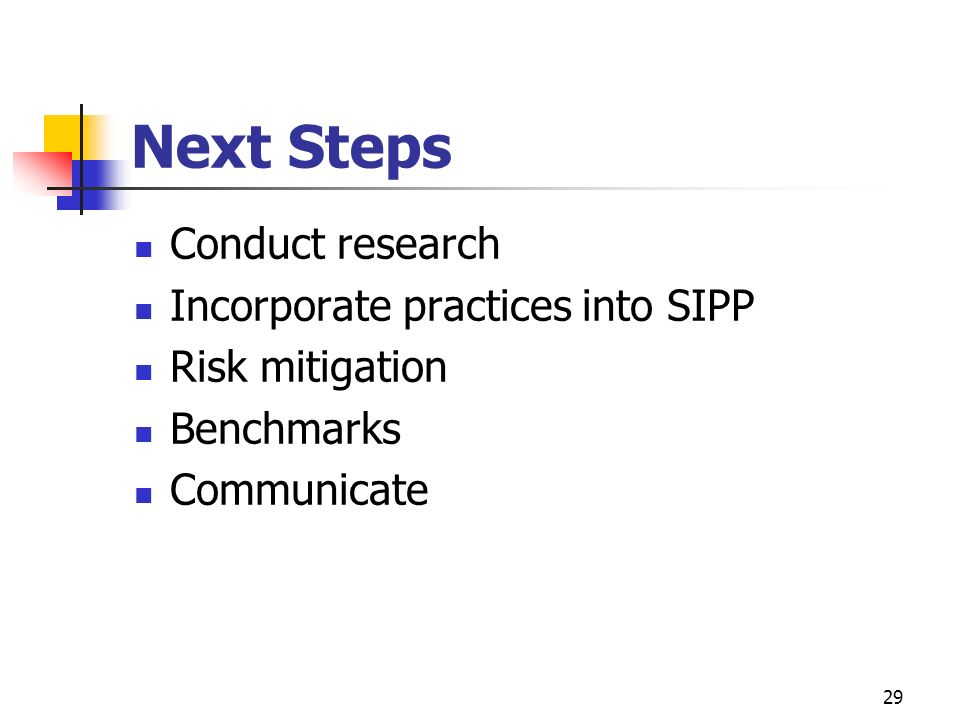 Next Steps Conduct research Incorporate practices into SIPP