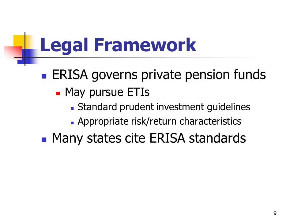 Legal Framework ERISA governs private pension funds
