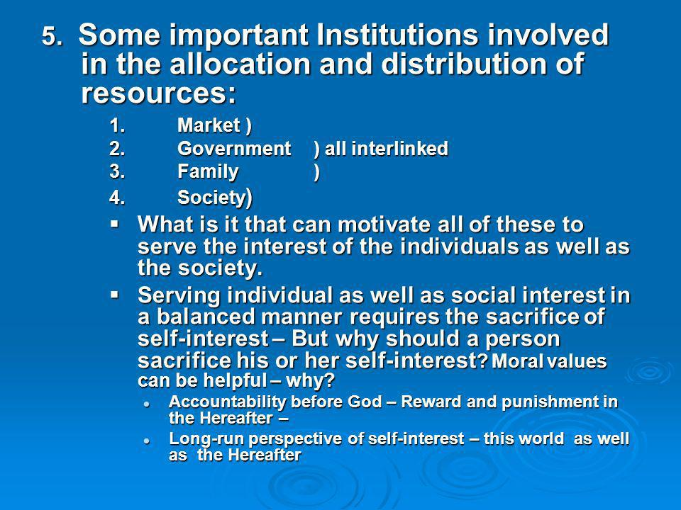 5. Some important Institutions involved in the allocation and distribution of resources: