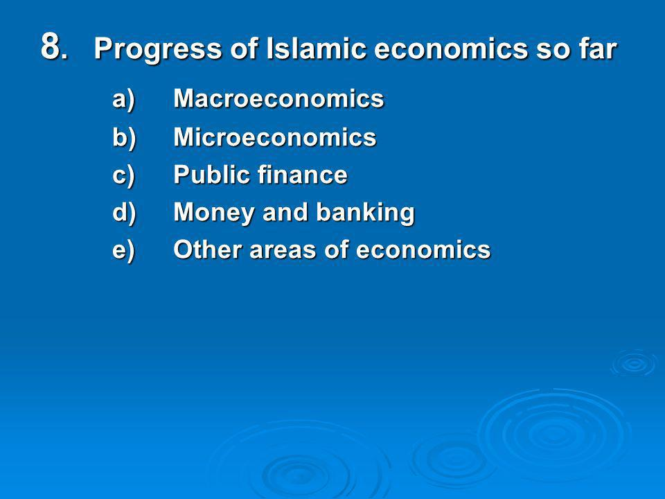 8. Progress of Islamic economics so far