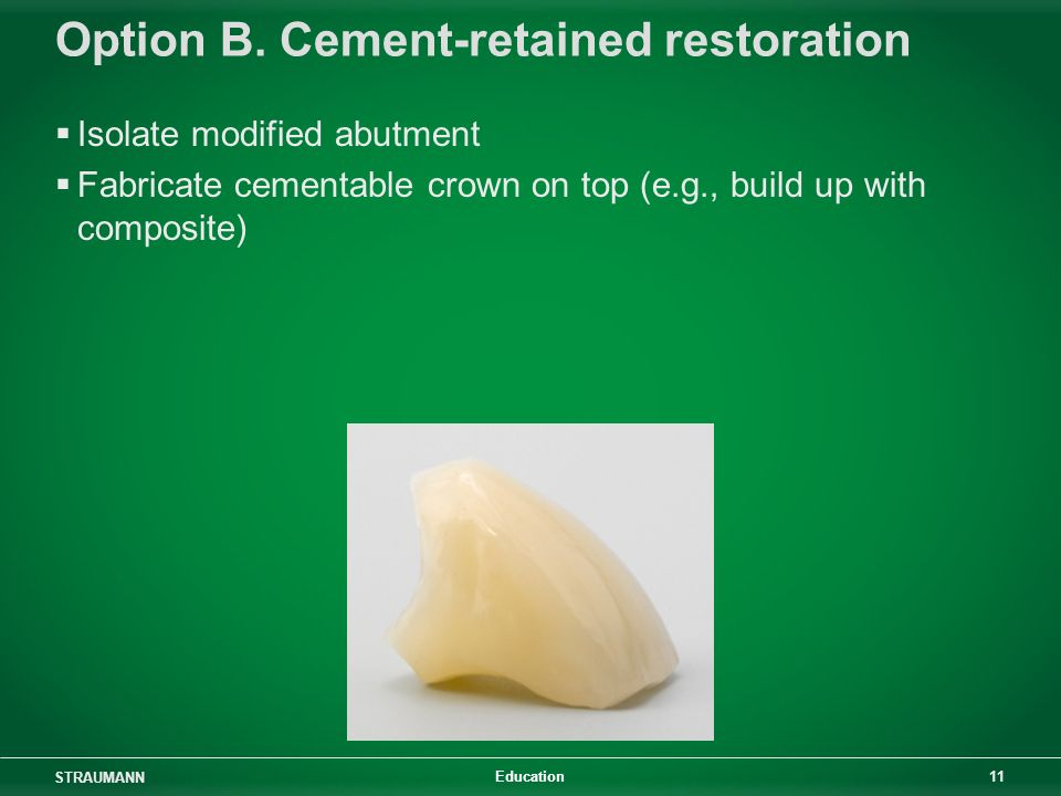 Option B. Cement-retained restoration