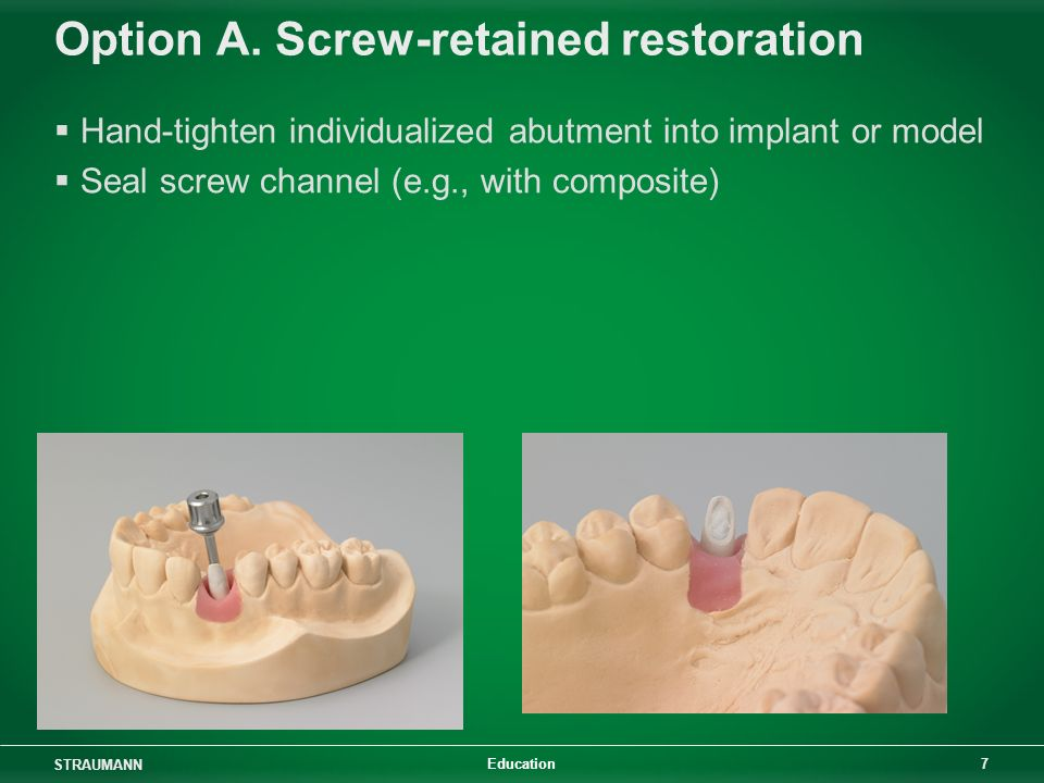 Option A. Screw-retained restoration
