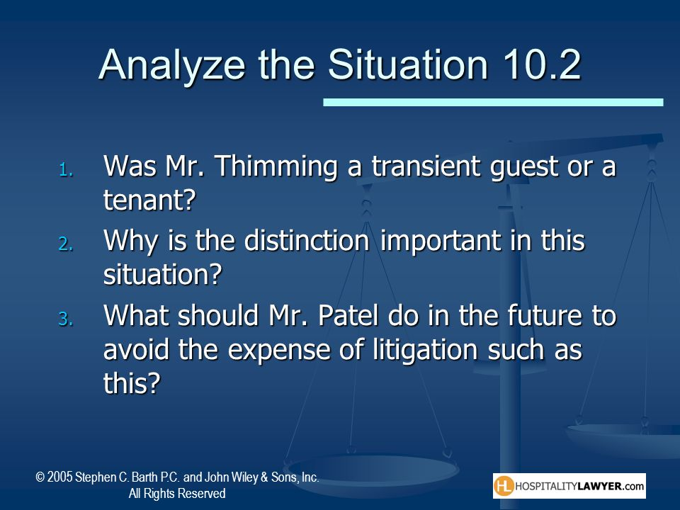 Analyze the Situation 10.2 Was Mr. Thimming a transient guest or a tenant Why is the distinction important in this situation