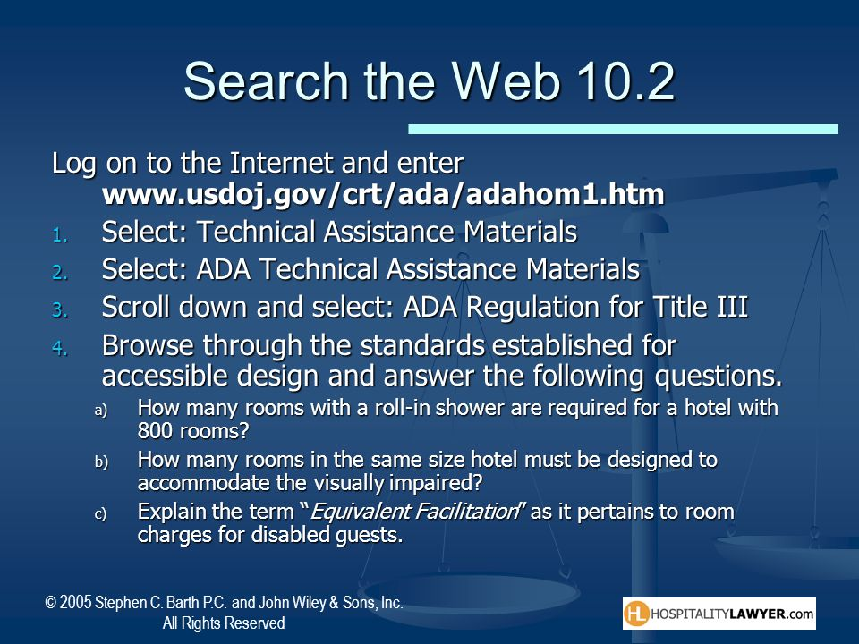 Search the Web 10.2 Log on to the Internet and enter www.usdoj.gov/crt/ada/adahom1.htm. Select: Technical Assistance Materials.