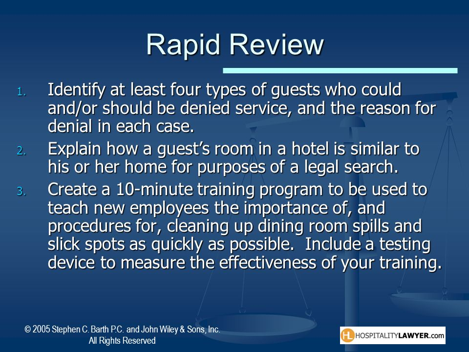 Rapid Review Identify at least four types of guests who could and/or should be denied service, and the reason for denial in each case.