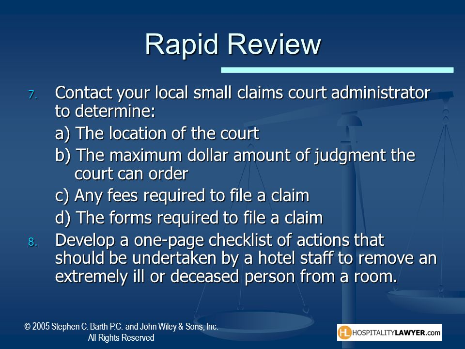 Rapid Review Contact your local small claims court administrator to determine: a) The location of the court.