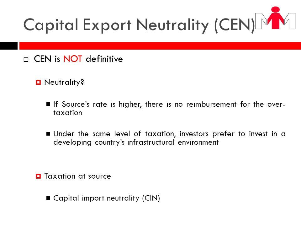 Capital Export Neutrality (CEN)