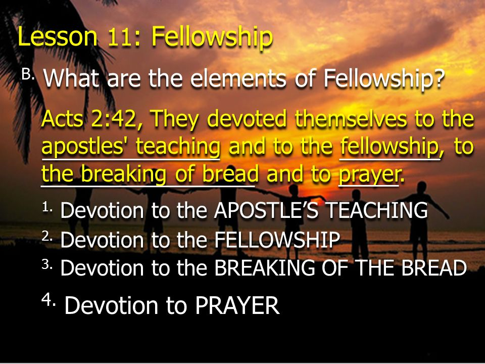 Lesson 11: Fellowship 4. Devotion to PRAYER