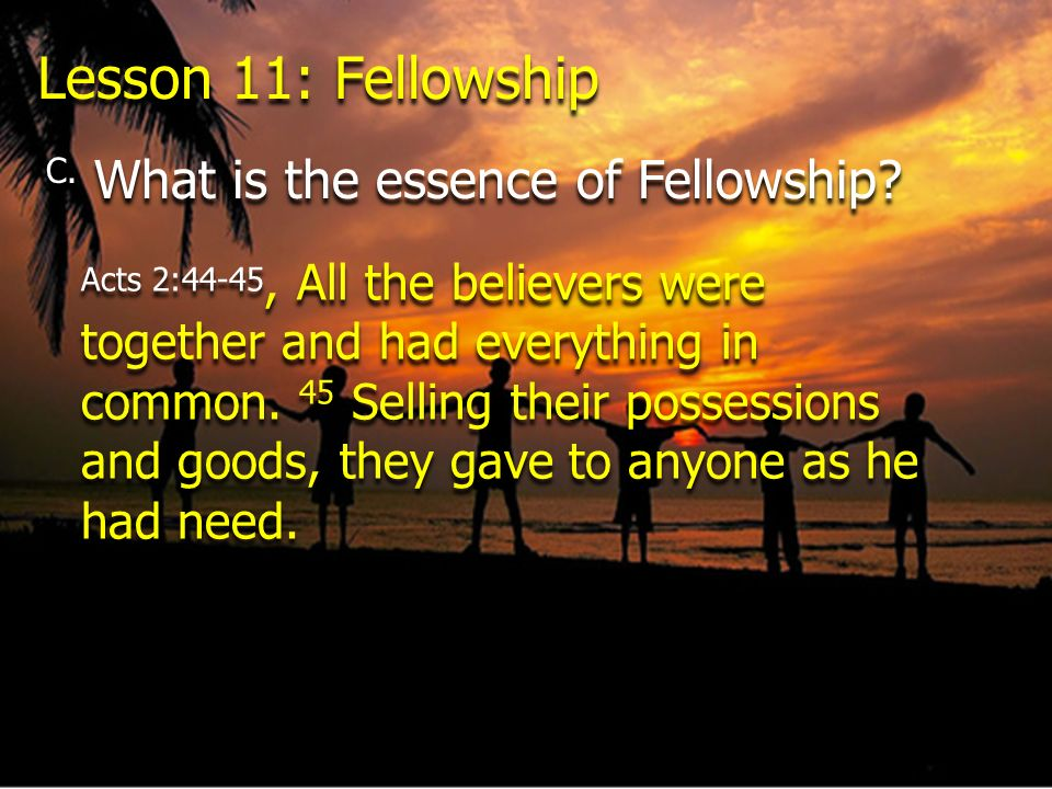 Lesson 11: Fellowship C. What is the essence of Fellowship