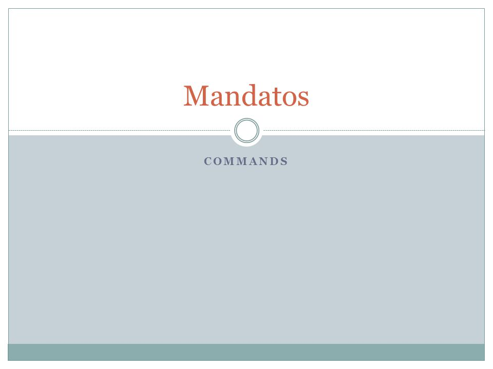 Mandatos Commands
