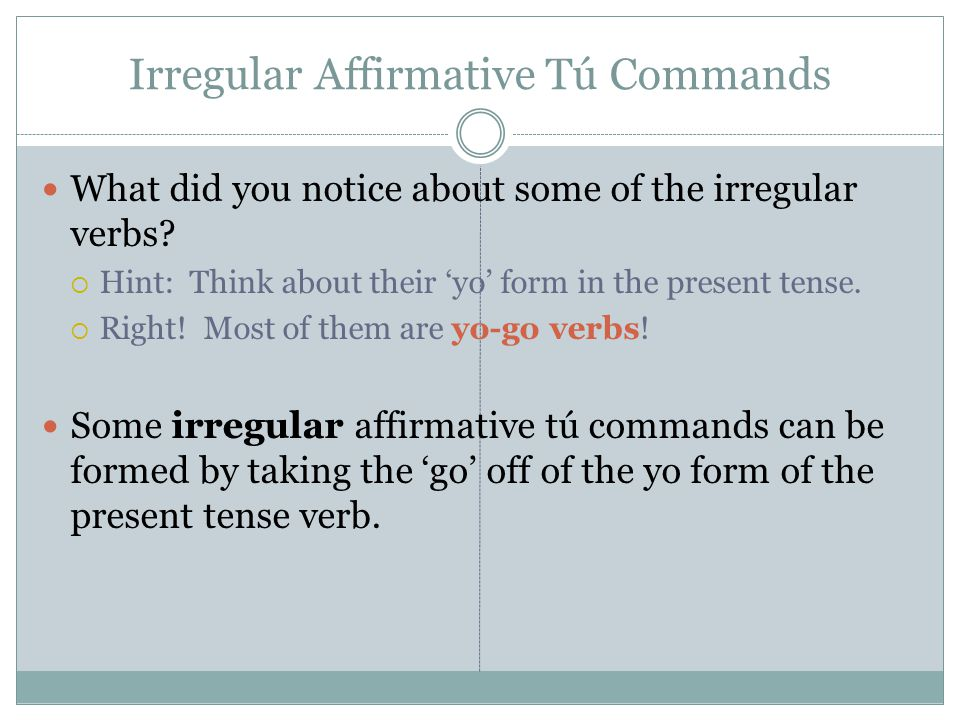 Irregular Affirmative Tú Commands