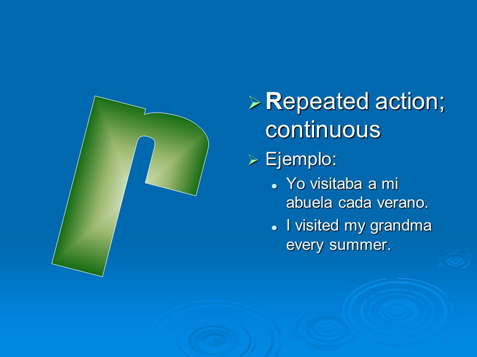 Repeated action; continuous r