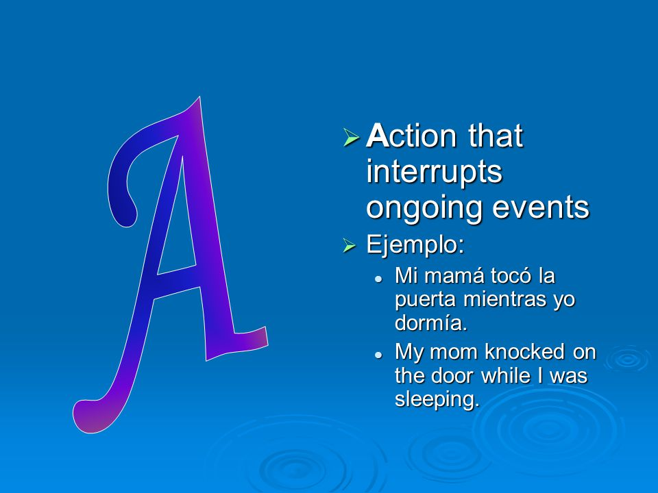 Action that interrupts ongoing events