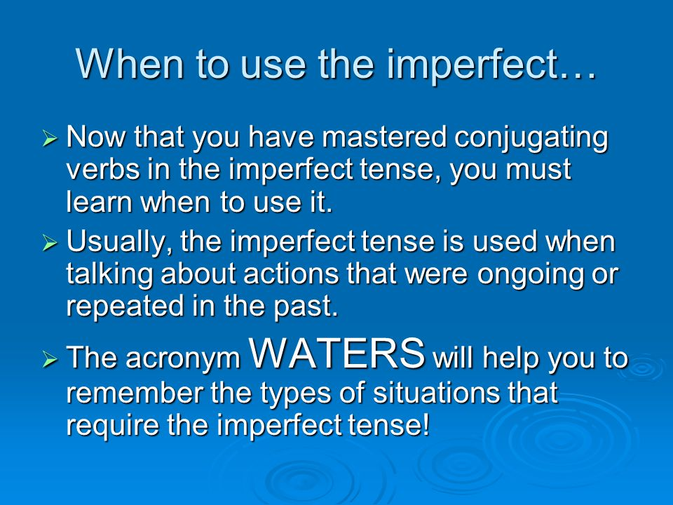 When to use the imperfect…