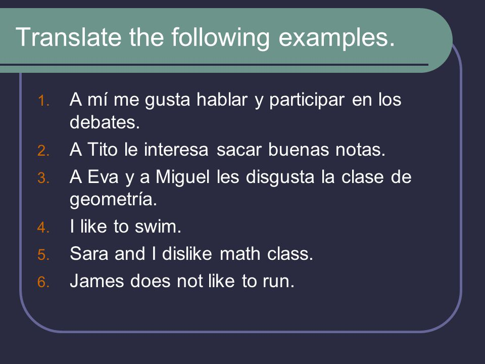 Translate the following examples.