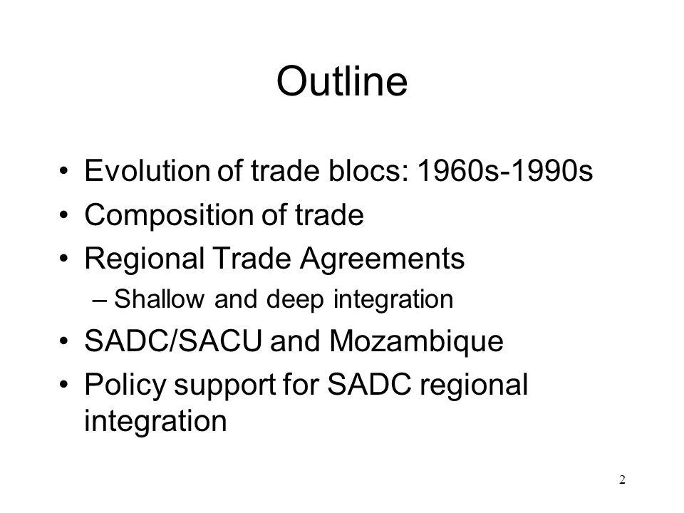 Outline Evolution of trade blocs: 1960s-1990s Composition of trade